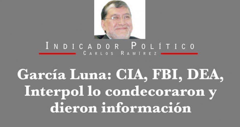 García Luna: CIA, FBI, DEA, Interpol lo condecoraron y dieron información
