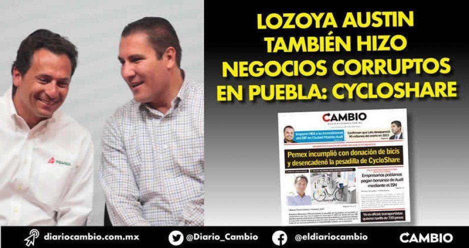 Lozoya Austin también hizo negocios corruptos en Puebla: CycloShare