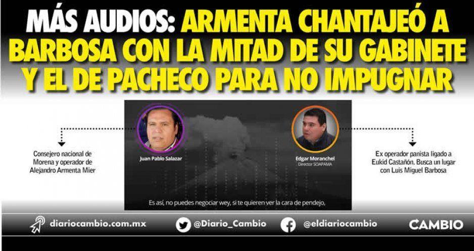 MÁS AUDIOS: Armenta chantajeó a Barbosa con la mitad de su gabinete y el de Pacheco para no impugnar
