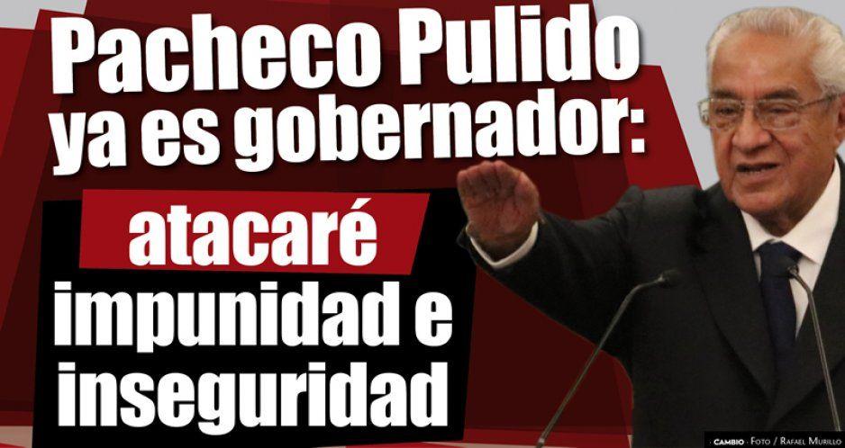 Pacheco Pulido ya es gobernador: atacaré impunidad e inseguridad (VIDEO)