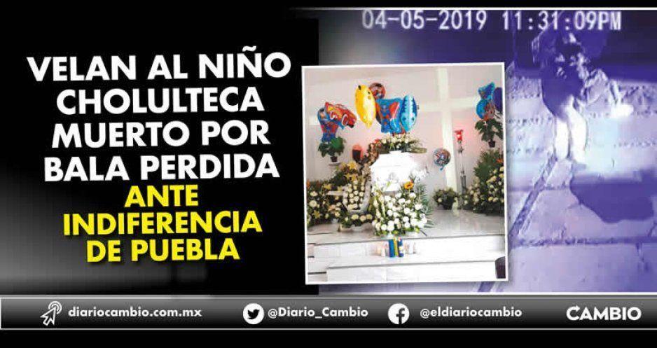 Velan al niño cholulteca muerto por bala perdida ante indiferencia de Puebla (VIDEOS)