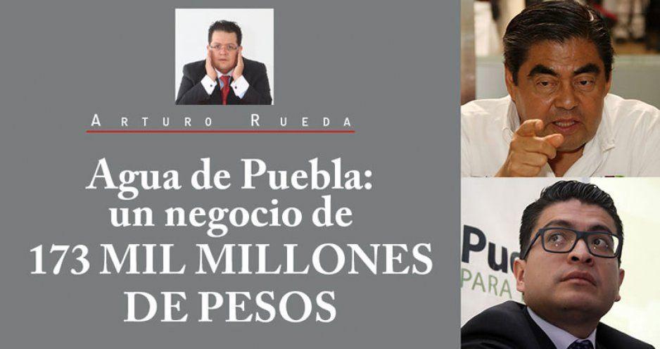 Agua de Puebla: un negocio de 173 MIL MILLONES DE PESOS