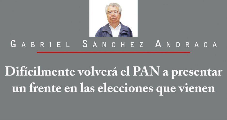 Difícilmente volverá el PAN a presentar un frente en las elecciones que vienen