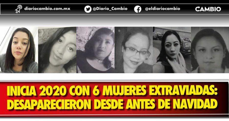 Inicia 2020 con 6 mujeres extraviadas: desaparecieron desde antes de Navidad
