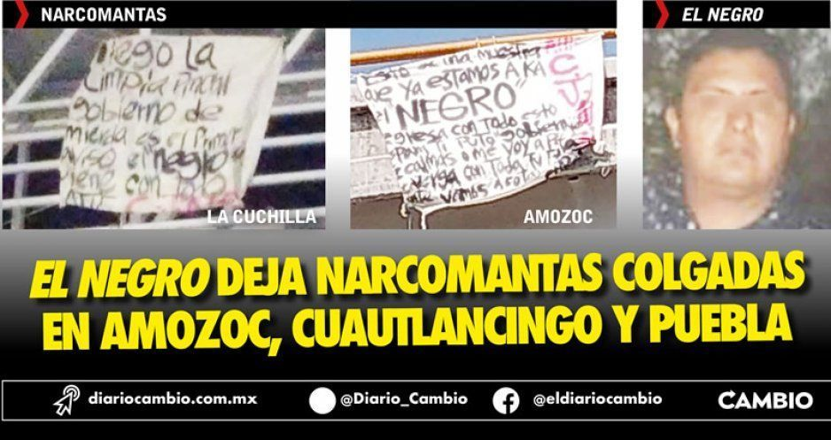 El Negro deja narcomantas colgadas en Amozoc, Cuautlancingo y Puebla