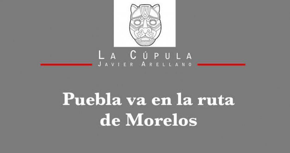 Puebla va en la ruta de Morelos