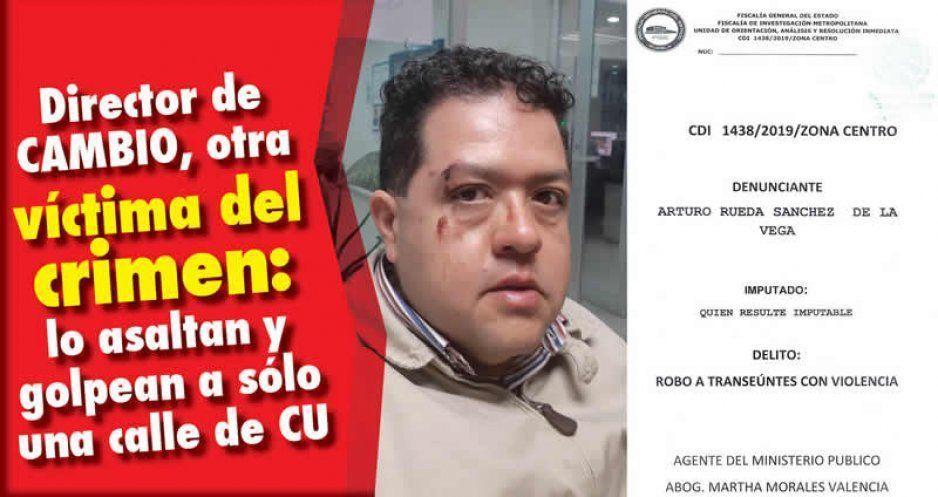 Director de CAMBIO, otra víctima del crimen: lo asaltan y golpean a sólo una calle de CU (VIDEO)