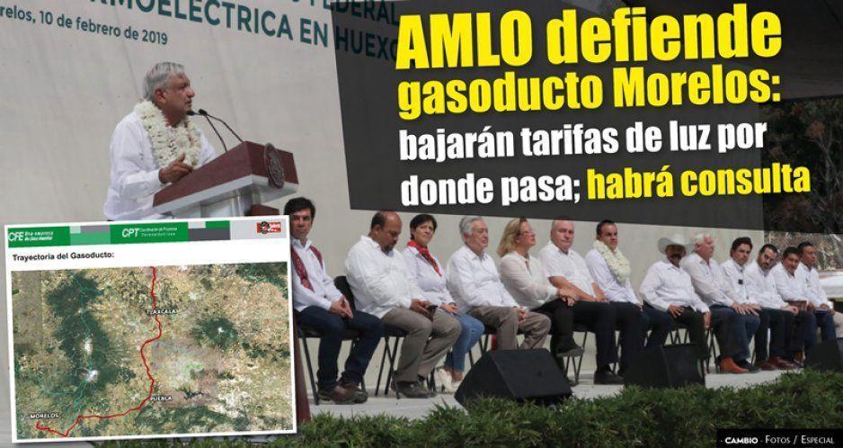 AMLO pide apoyar Gasoducto Morelos en consulta convocada para 23 y 24 de febrero