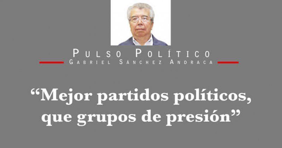 """""""Mejor partidos políticos, que grupos de presión"""""""