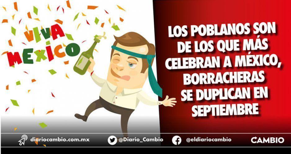 Los poblanos son de los que más celebran a México, borracheras se duplican en septiembre
