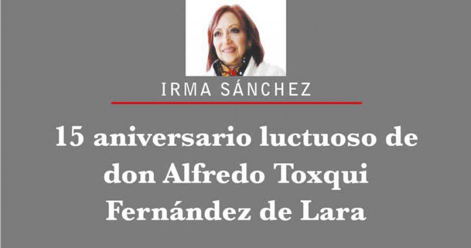 15 aniversario luctuoso de don Alfredo Toxqui Fernández de Lara