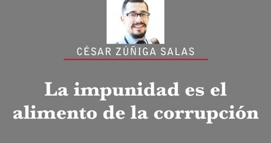 La impunidad es el alimento de la corrupción