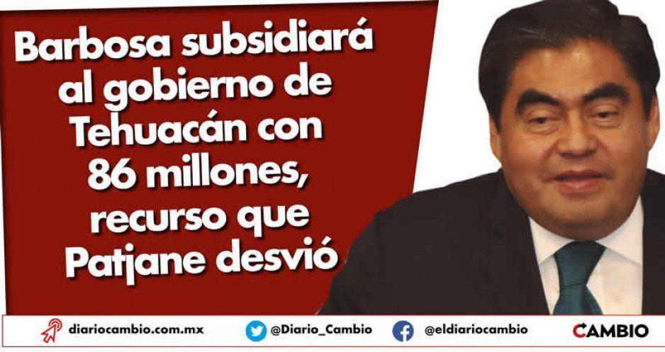 Barbosa subsidiará al gobierno de Tehuacán con 86 millones, recurso que Patjane desvió