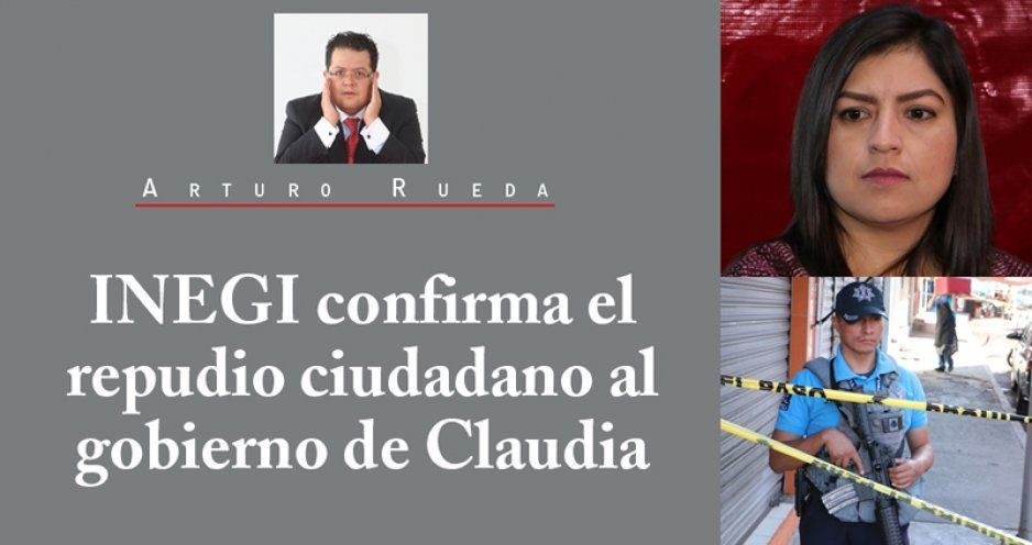 INEGI confirma el repudio ciudadano al gobierno de Claudia