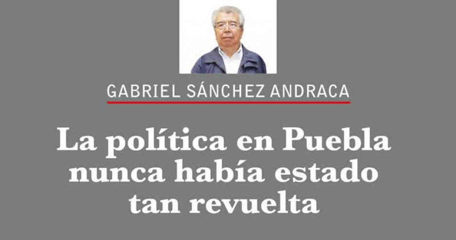 La política en Puebla nunca había estado tan revuelta