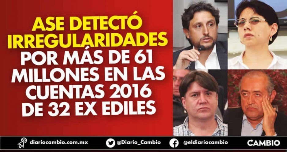 ASE detectó irregularidades por más de 61 millones en las cuentas 2016 de 32 ex ediles