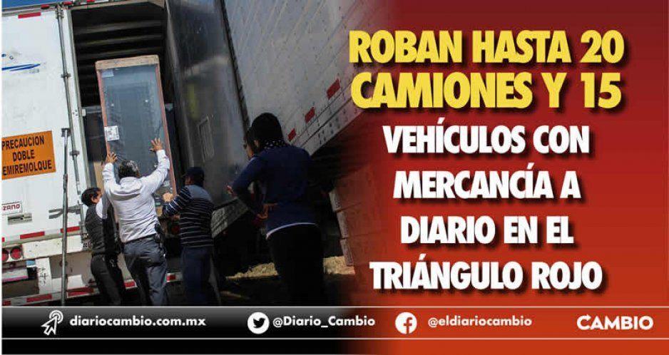 Roban hasta 20 camiones y 15 vehículos con mercancía a diario en el Triángulo Rojo