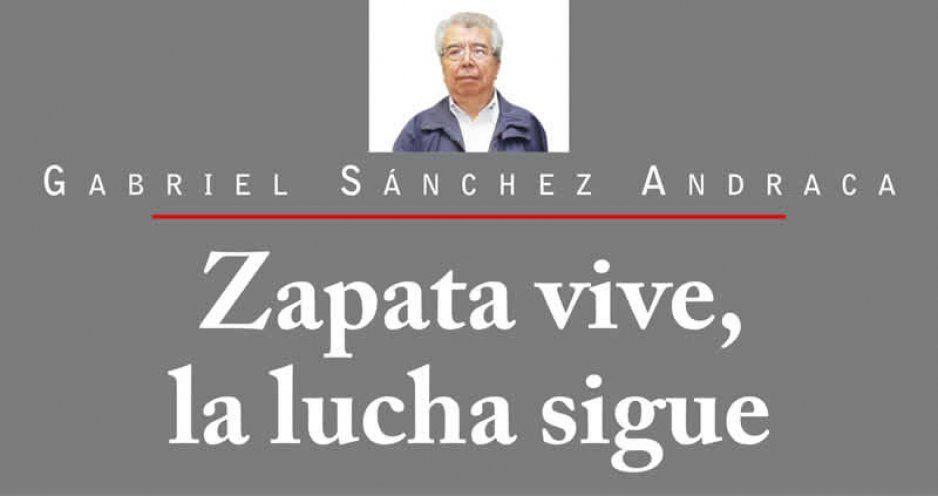 Zapata vive, la lucha sigue