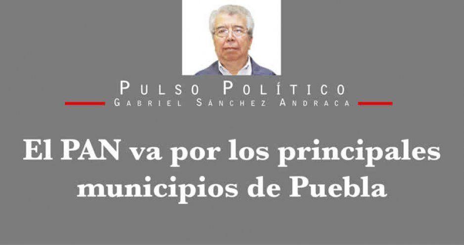 El PAN va por los principales municipios de Puebla