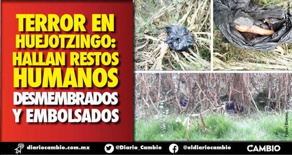 Terror en Huejotzingo: hallan restos  humanos desmembrados y embolsados