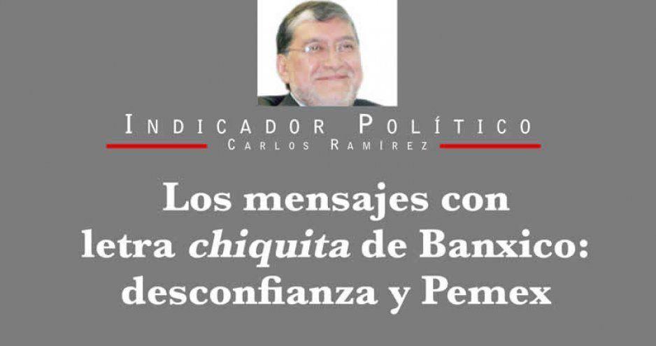 Los mensajes con letra chiquita de Banxico: desconfianza y Pemex
