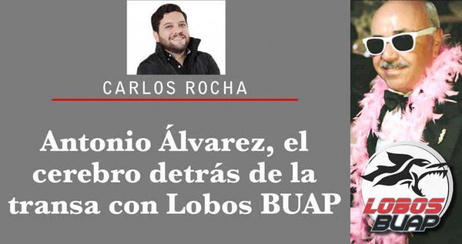 Antonio Álvarez, el cerebro detrás de la transa con Lobos BUAP