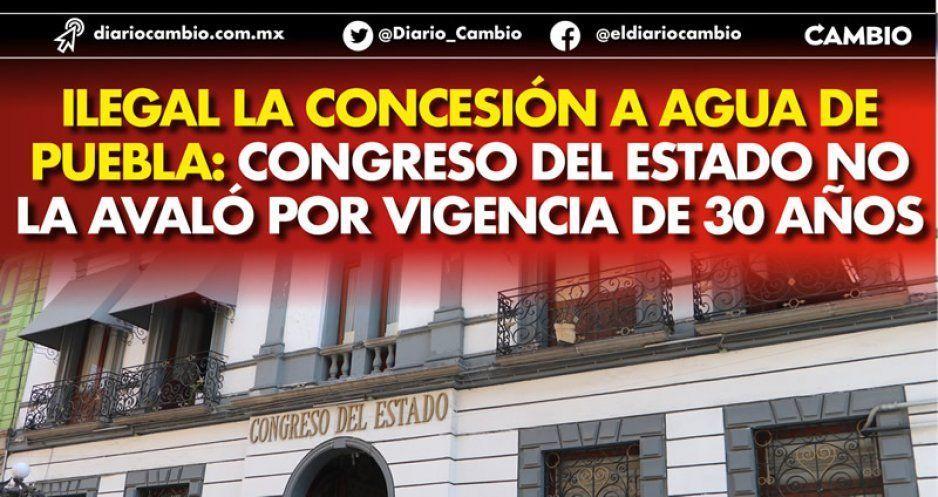 Ilegal la concesión a Agua de Puebla: Congreso del estado no la avaló por vigencia de 30 años