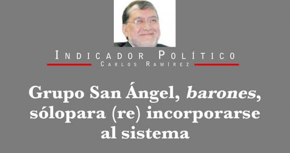 Grupo San Ángel, barones, sólo para (re) incorporarse al sistema