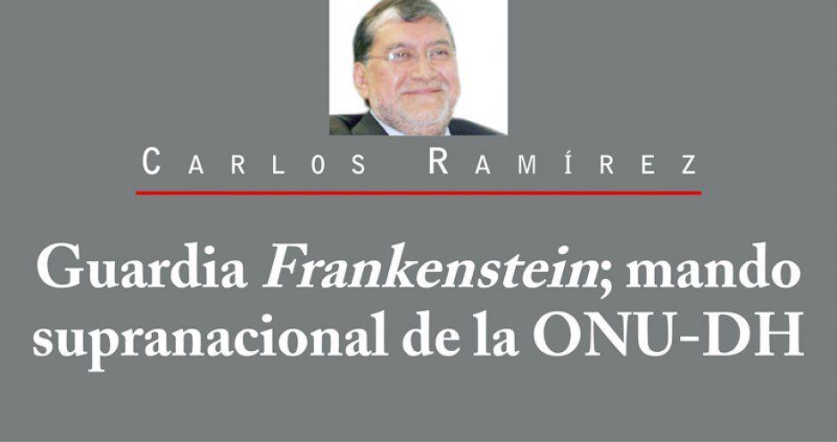 Guardia Frankenstein; mando supranacional de la ONU-DH