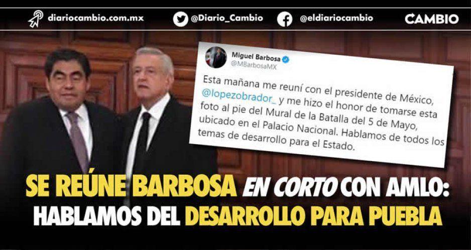 Se reúne Barbosa en corto con AMLO: hablamos del desarrollo para Puebla
