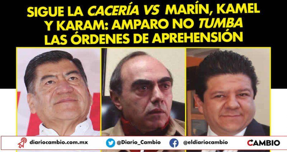 Sigue la cacería vs Marín, Kamel y Karam: amparo no tumba las órdenes de aprehensión (VIDEO)