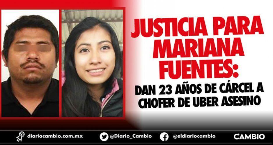 Justicia para Mariana Fuentes: dan 23 años de cárcel a chofer de Uber asesino