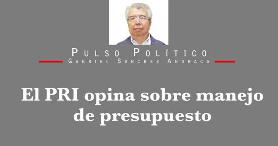 El PRI opina sobre manejo de presupuesto