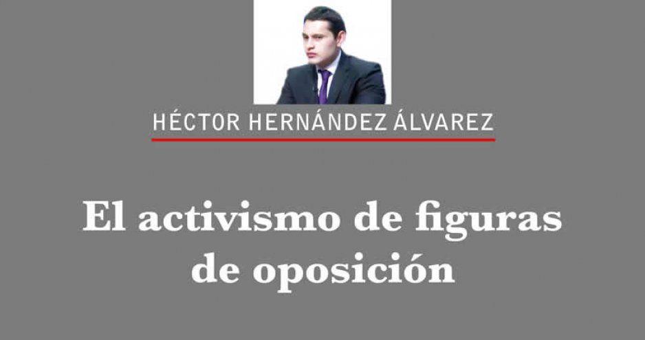 El activismo de figuras de oposición