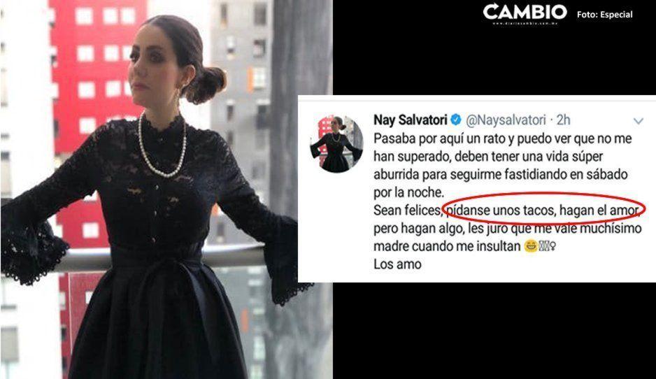 Hagan el amor o pidan unos tacos, dice Nay Salvatori ante insultos en las redes sociales