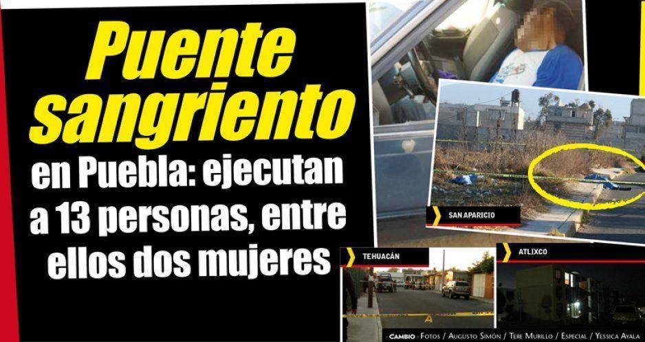 Puente sangriento en Puebla: ejecutan a 13 personas, entre ellos dos mujeres