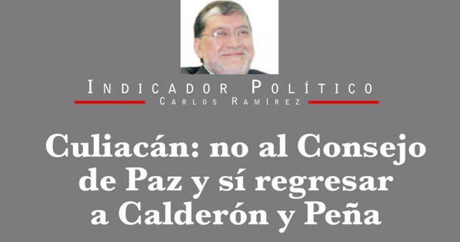 Culiacán: no al Consejo de Paz y sí regresar a Calderón y Peña