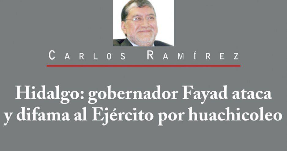 Hidalgo: gobernador Fayad ataca y difama al Ejército por huachicoleo