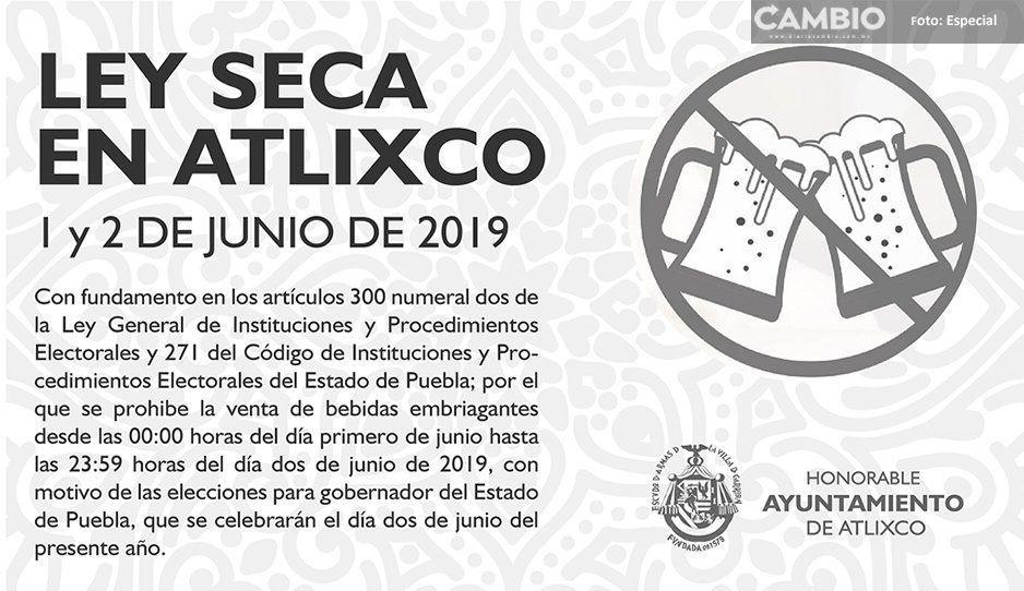 Por elecciones, habrá ley seca sábado y domingo en Atlixco