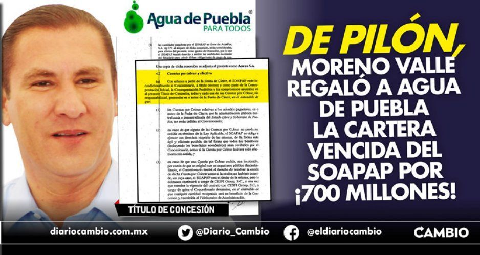 De pilón, Moreno Valle regaló a Agua de Puebla la cartera vencida Del Soapap por ¡700 millones!