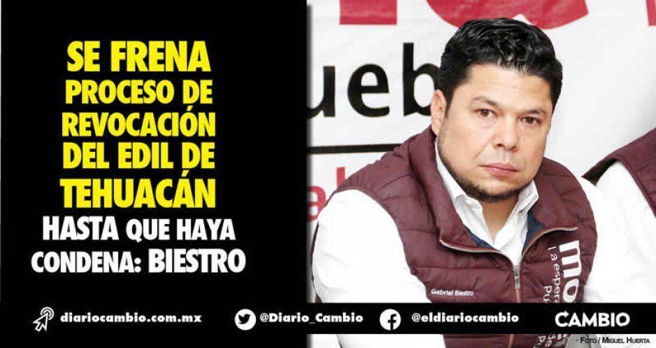 Se frena proceso de revocación del edil de Tehuacán hasta que haya condena: Biestro