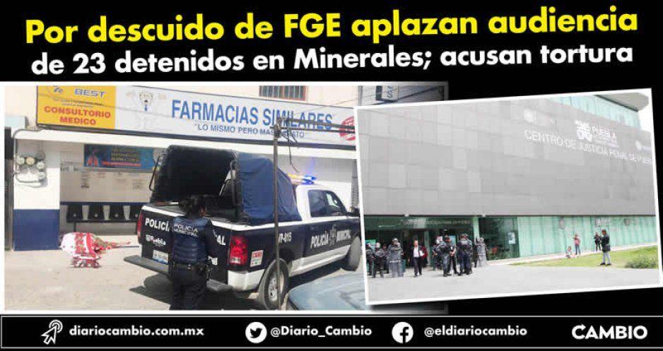 Por descuido de FGE aplazan audiencia de 23 detenidos en Minerales; acusan tortura
