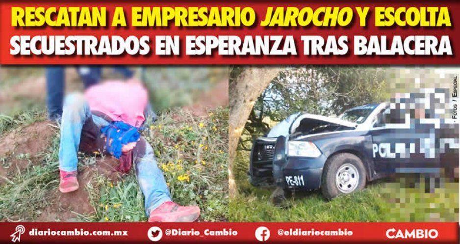 Rescatan a empresario jarocho y escolta secuestrados en Esperanza tras balacera