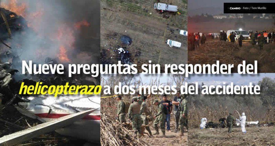 Nueve preguntas sin responder del helicopterazo a dos meses del accidente