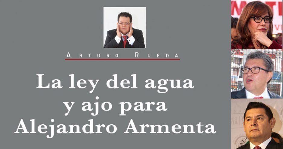 La ley del agua y ajo para Alejandro Armenta