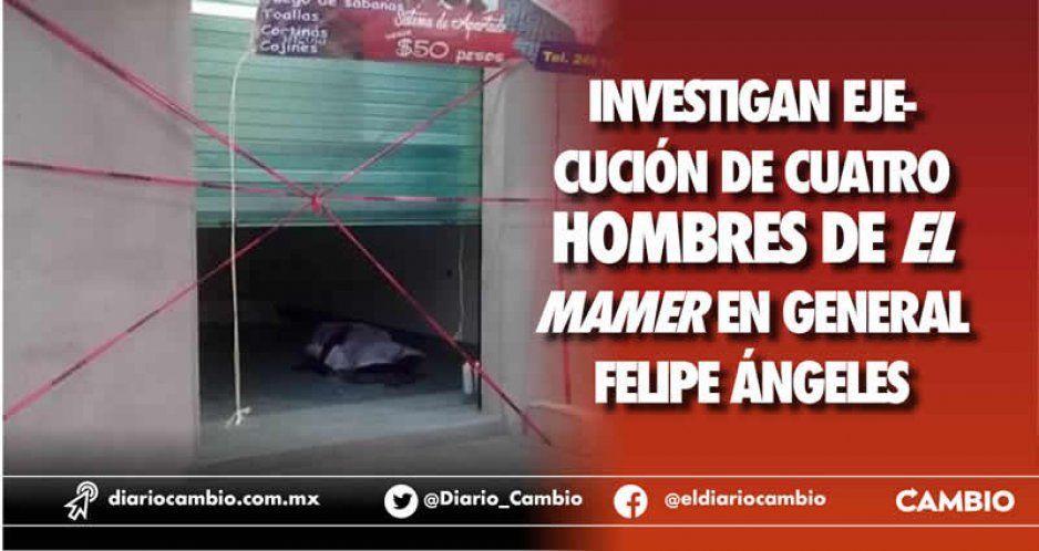 Atribuyen a El Mamer cuatro ejecutados en Gral Felipe Ángeles