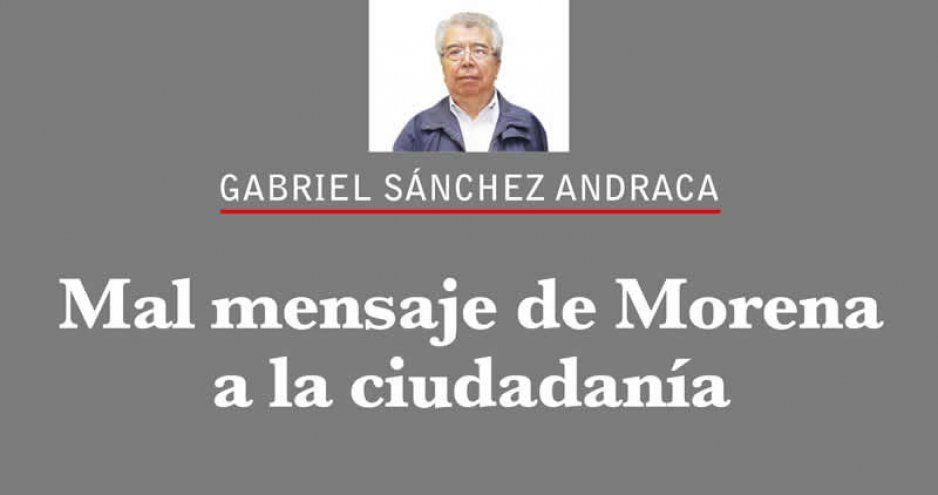 Mal mensaje de Morena a la ciudadanía