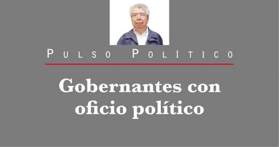 Gobernantes con oficio político