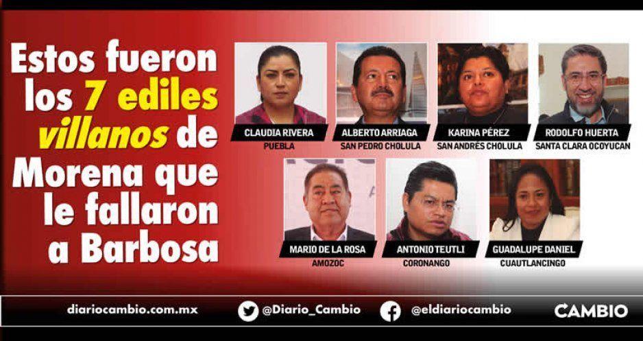 Estos fueron los 7 ediles villanos de Morena que le fallaron a Barbosa