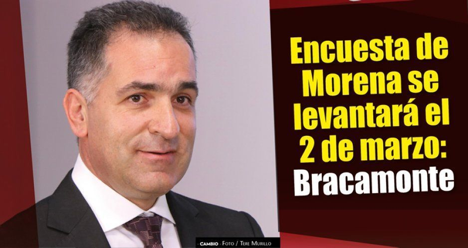Encuesta de Morena se levantará el 2 de marzo: Mario Bracamonte